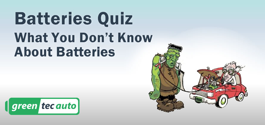 Batteries Quiz: What you don't know about batteries