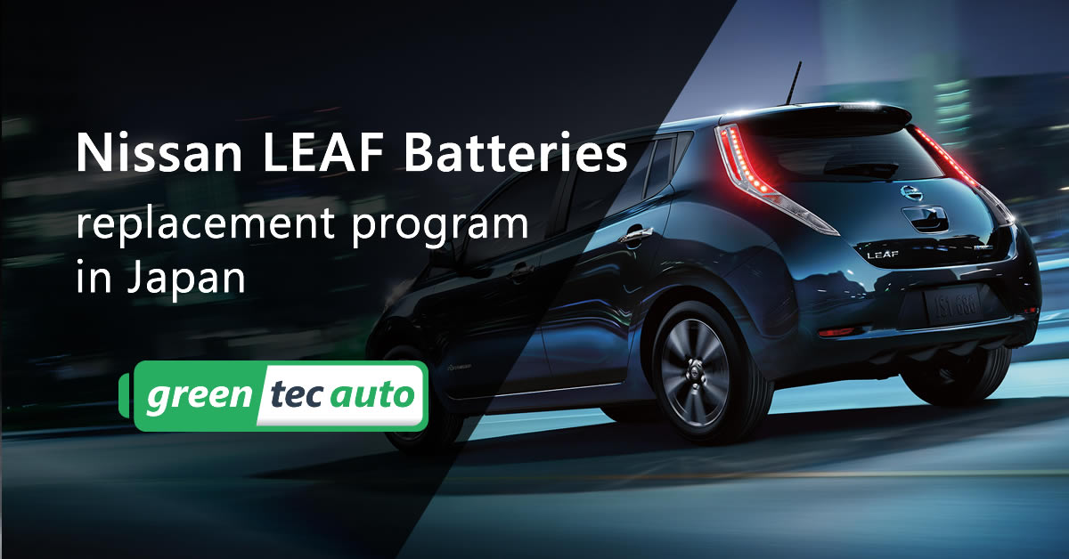 Nissan Leaf Batteries Replacement Program Remanufactured And New