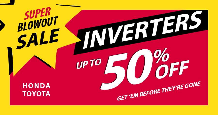 Super Blowout Sale on Inverters